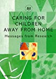 Caring for Children Away from Home : Messages from Research, Department of Health Staff, 0471984752