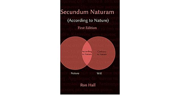Secundum Naturam (According to Nature): Amazon.es: Hall, Ron ...
