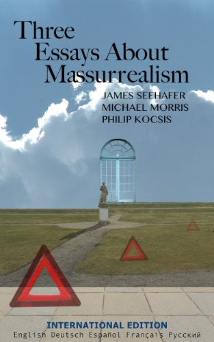 Three Essays About Massurrealism (International - Hours International Plaza