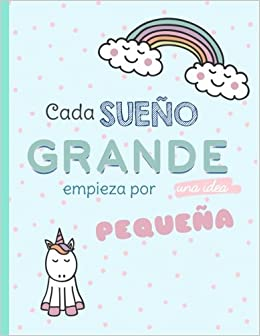 Cada sueño grande empieza por una idea pequeña: Cuaderno