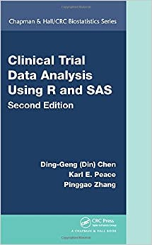 Book Clinical Trial Data Analysis Using R and SAS, Second Edition (Chapman & Hall/CRC Biostatistics Series)