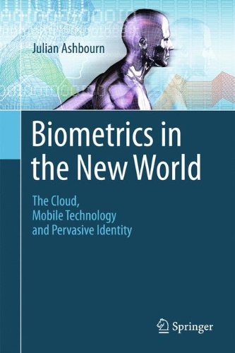 Biometrics In The New World  The Cloud  Mobile Technology And Pervasive Identity