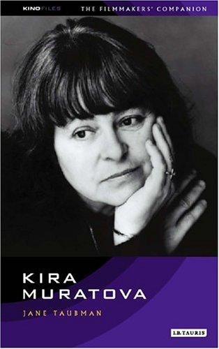Kira Muratova: The Filmmaker's Companion 4 (The KINOfiles Filmmaker's Companions)