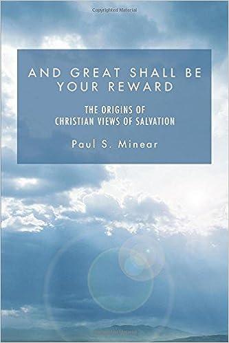 Laden Sie Bücher online als PDF herunter And Great Shall Be Your Reward: The Origins of Christian Views of Salvation PDF CHM 1597521930
