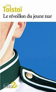 Le réveillon du jeune tsar : et autres contes, Tolstoï, Lev Nikolaevich