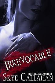 Irrevocable: A Dark Abduction Romantic Suspense Novel (Serpentine Book 1)