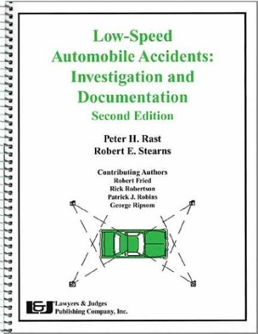 Low-Speed Automobile Accidents: Investigation and Documentation, Second Edition