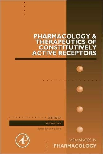 Pharmacology And Therapeutics Of Constitutively Active Receptors  Volume 70  Advances In Pharmacology