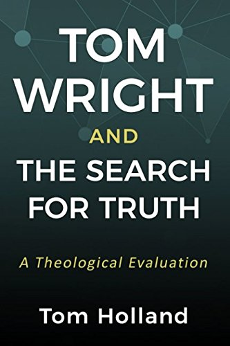 Tom Wright and the Search for Truth: A Theological Study