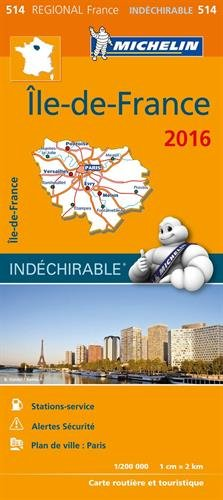 Carte Regional 514 : Ile-de-France - 2016 ; Indechirable ; tear-resistant (French Edition)