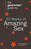 52 Weeks of Amazing Sex (A Good in Bed Guide)