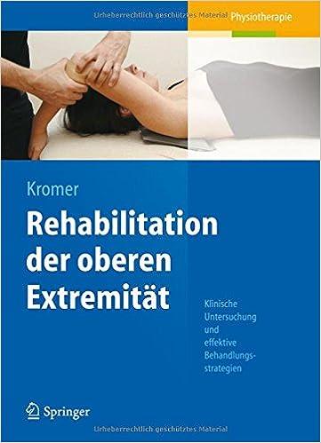 Rehabilitation der oberen Extremität: Klinische Untersuchung und ...