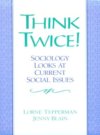 Think Twice: Sociology Looks at Current Social Issues