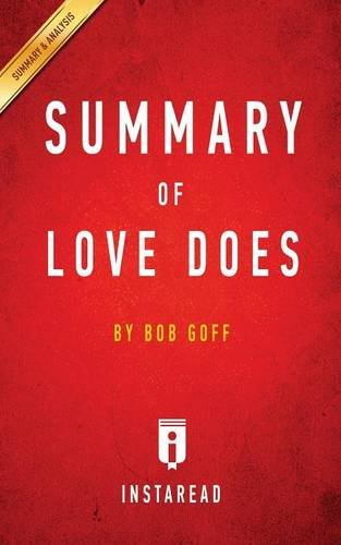 Summary of Love Does: by Bob Goff | Includes Analysis