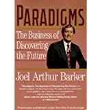 [(Paradigms: The Business of Discovering the Future )] [Author: Joel Arthur Barker] [Feb-1994]
