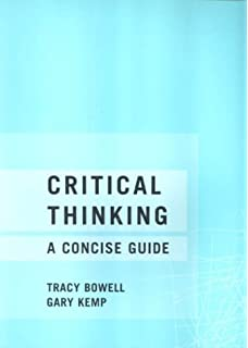 critical thinking a concise guide by kemp gary & bowell tracy