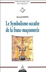 Le Symbolisme occulte de la franc-maçonnerie