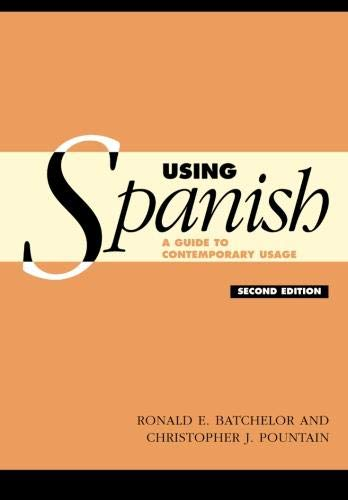 Using Spanish, Second Edition: A Guide to Contemporary Usage