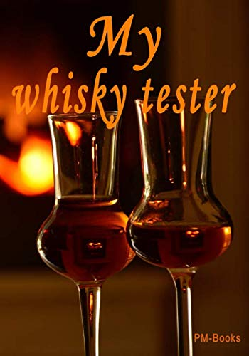 My whiskey tester: The practical notebook for the evaluation of different ()