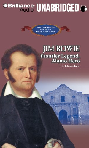 Jim Bowie: Frontier Legend, Alamo Hero (The Library of American Lives and Times Series) by Brilliance Audio