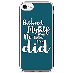 iPhone 7 Transparent Edge Phone Case Believe In Yourself Phone Case Motivation Phone Case Green iPhone 7 Cover with Transparent Frame