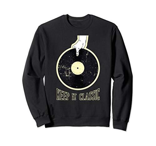 Vinyl Record Phonograph Record Player Keep It Classic Tee Sweatshirt (Vinyl Records Player Bose)