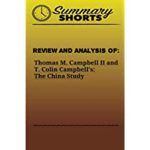 Review and Analysis of :: Thomas M. Campbell II and T. Colin Campbell's: The China Study (Summary Shortd) (Volume 7)