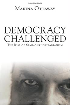 Book Democracy Challenged: The Rise of Semi-Authoritarianism by Marina Ottaway (2002-12-31)