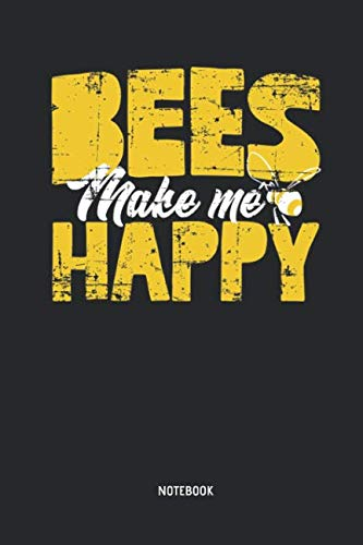 Bees Make Me Happy Notebook: Cute Bee - Lined Notepad / Journal for Women, Men and Kids. Great Gift Idea for all Bee Lover, Apiculturists, Environmentalist & Beekeeper. ()
