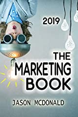 MARKETING BOOKS FOR SMALL BUSINESS: The Marketing Book 2019                Digital marketing made easy by Jason McDonald of Stanford Continuing Studies                              This book explains how to BUILD YOUR BRAND and SELL MO...