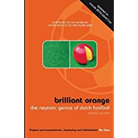 Brilliant Orange: The Neurotic Genius of Dutch Football
