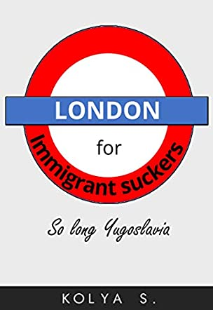 London for Immigrant Suckers