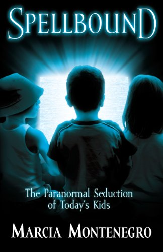 Spellbound: The Paranormal Seduction of Today's Kids by [Montenegro, Marcia]