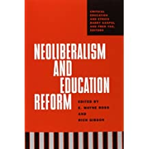 Neoliberalism And Education Reform (Critical Education and Ethics)