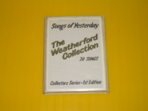 Weatherford Collection - The Weatherford Collection Songs of Yesterday (2 Cassettes-20 Songs)
