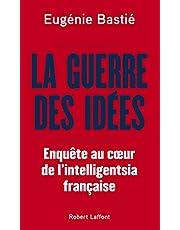 La Guerre des idées: Enquête au coeur de l'intelligentsia française
