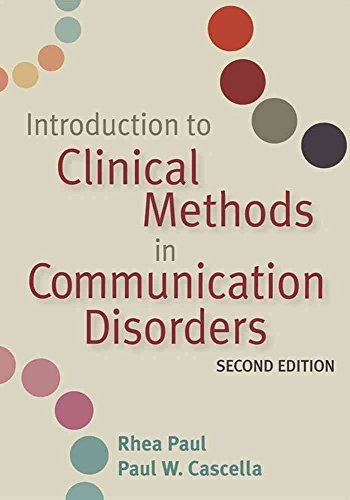 [(Introduction to Clinical Methods in Communication Disorders)] [Edited by Rhea Paul ] published on (November, 2006)