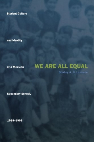 We Are All Equal: Student Culture and Identity at a Mexican Secondary School, 1988–1998