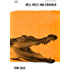 Hell West and Crooked: A Living Legend, a Real-life Crocodile Dundee (A&R Classics)