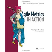 Agile Metrics in Action: How to measure and improve team performance