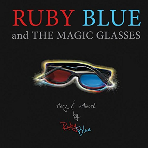 Ruby Blue and The Magic - Glasses Magic The