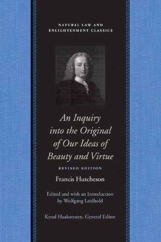 An Inquiry into the Original of Our Ideas of Beauty and Virtue (Natural Law Paper)