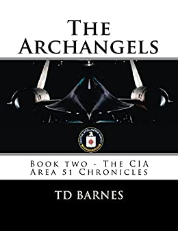 The Archangels: Book Two - CIA Area 51 Chronicles (The CIA Area 51 Chronicles 2) (English Edition) por [Barnes, TD]