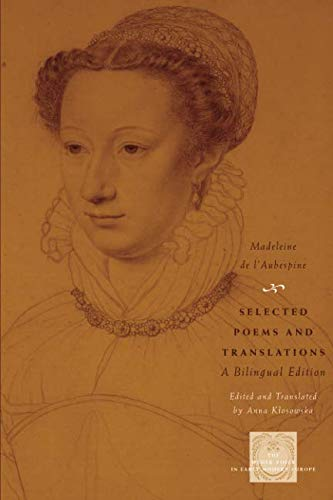 Book cover from Selected Poems and Translations: A Bilingual Edition (The Other Voice in Early Modern Europe) by Madeleine de lAubespine