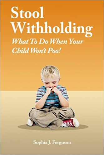 Stool Withholding: What To Do When Your Child Won't Poo! (UK