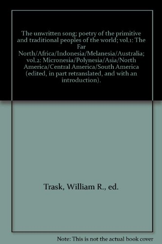 The unwritten song; poetry of the primitive and traditional peoples of the world; vol.1: The Far North/Africa/Indonesia/Melanesia/Australia; vol.2: Micronesia/Polynesia/Asia/North America/Central America/South America (edited, in part retranslated, and with an introduction).