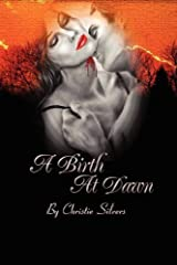 A Birth at Dawn by Christie Silvers (2008-04-14) Paperback