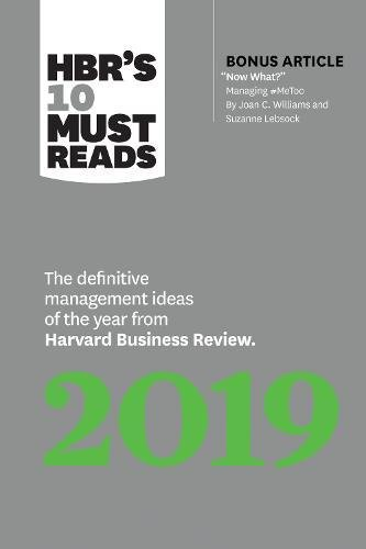 Book cover from HBRs 10 Must Reads 2019: The Definitive Management Ideas of the Year from Harvard Business Review (with bonus article Now What? by Joan C. Williams and Suzanne Lebsock) (HBRs 10 Must Reads) by Harvard Business Review