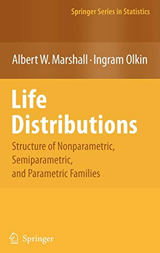 Life Distributions: Structure of Nonparametric, Semiparametric, and Parametric Families (Springer Series in Statistics)