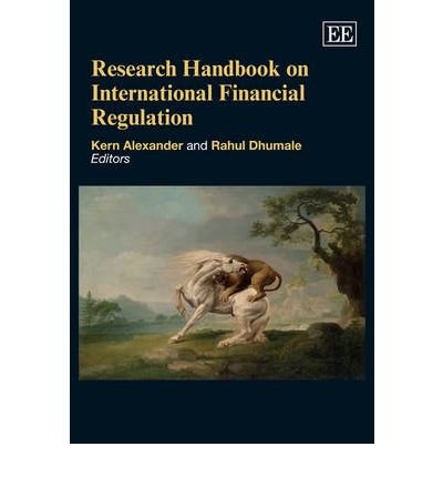 research h andbook on international financial regulation dhumale rahul alex ander kern